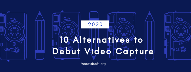 debut video capture alternatives