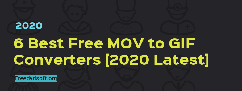 best free mov to GIF converters!