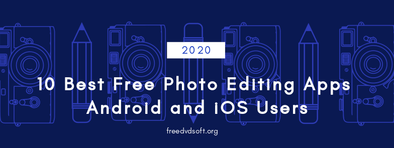 free photo editing apps for ios and android users